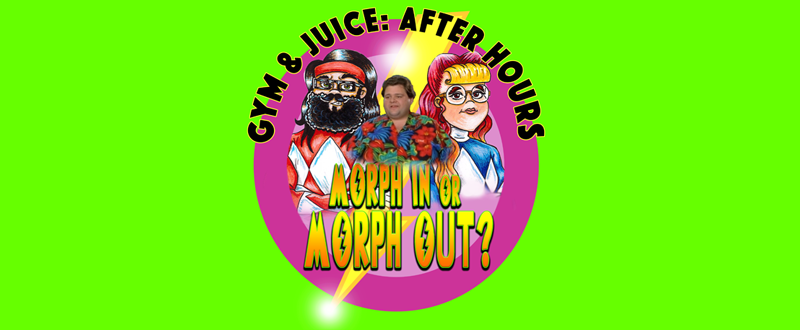 Morph In Morph Out - Gym & Juice: After Hours