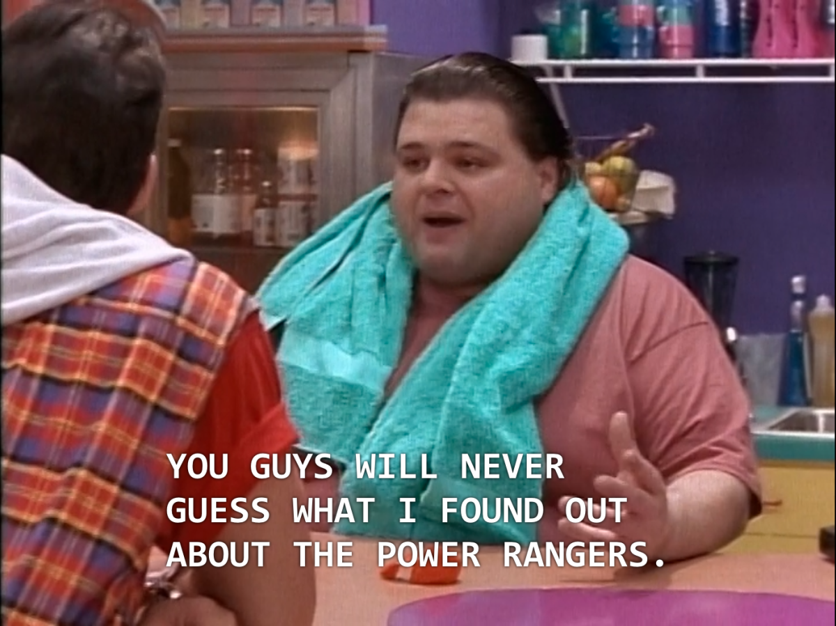 "Ernie: ""You guys will never guess what I found out about the Power Rangers."""